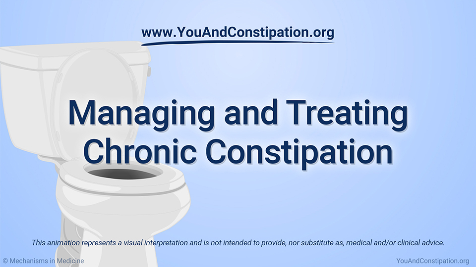 Animation - Managing and Treating Chronic Constipation